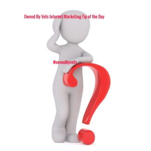 Owned By Vets Internet Marketing Tip of the Day